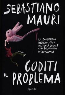 Goditi il problema - Sebastiano Mauri - copertina