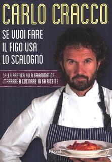 Osteriacasadimare.it Se vuoi fare il figo usa lo scalogno. Dalla pratica alla grammatica: imparare a cucinare in 60 ricette Image