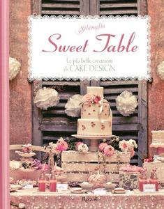 Libro Sweet table. Le più belle creazioni di Cake design Silovoglio
