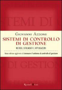 Foto Cover di Sistemi di controllo di gestione. Metodi, strumenti e applicazioni, Libro di Giovanni Azzone, edito da Rizzoli Etas