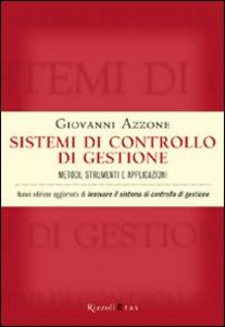 Libro Sistemi di controllo di gestione. Metodi, strumenti e applicazioni Giovanni Azzone