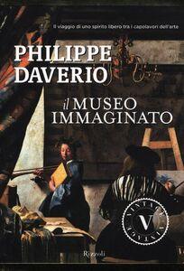 Libro Il museo immaginato. Ediz. illustrata Philippe Daverio 0