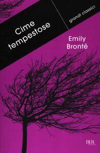 Foto Cover di Cime tempestose, Libro di Emily Brontë, edito da BUR Biblioteca Univ. Rizzoli