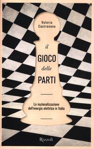 Il gioco delle parti. La nazionalizzazione dell'energia elettrica in Italia
