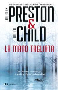 Libro La mano tagliata Douglas Preston , Lincoln Child