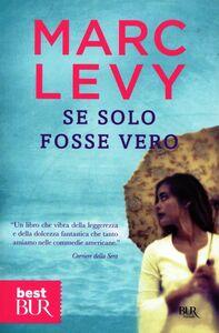 Foto Cover di Se solo fosse vero, Libro di Marc Levy, edito da Rizzoli