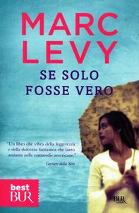 Libro Se solo fosse vero Marc Levy