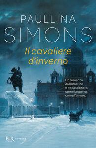 Foto Cover di Il cavaliere d'inverno, Libro di Paullina Simons, edito da BUR Biblioteca Univ. Rizzoli
