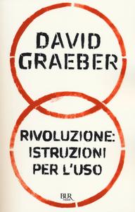 Libro Rivoluzione: istuzioni per l'uso David Graeber