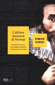 Libro L' ultimo teorema di Fermat. L'avventura di un genio, di un problema matematico e dell'uomo che lo ha risolto Simon Singh