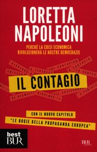 Libro Il contagio. Perché la crisi economica rivoluzionerà le nostre democrazie Loretta Napoleoni