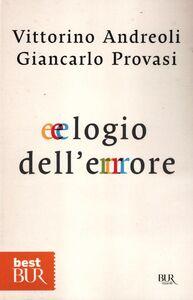 Foto Cover di Elogio dell'errore, Libro di Vittorino Andreoli,Giancarlo Provasi, edito da BUR Biblioteca Univ. Rizzoli