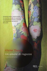 Libro Un amore di ragazza Elaine Dundy