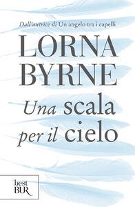 Libro Una scala per il cielo Lorna Byrne