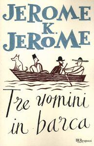 Libro Tre uomini in barca Jerome K. Jerome