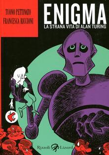 Enigma. La strana vita di Alan Turing - Tuono Pettinato,Francesca Riccioni - copertina