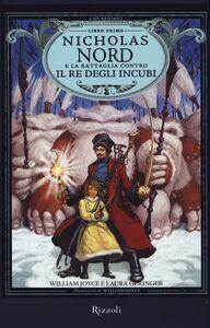 Libro Nicholas Nord e la battaglia contro il re degli incubi. I Guardiani. Vol. 1 William Joyce , Laura Geringer