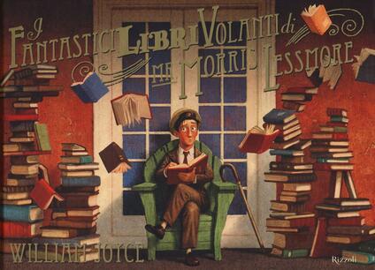 I fantastici libri volanti di Mr. Morris Lessmore - William Joyce,Joe Bluhm - copertina