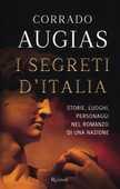 Libro I segreti d'Italia. Storie, luoghi, personaggi nel romanzo di una nazione Corrado Augias