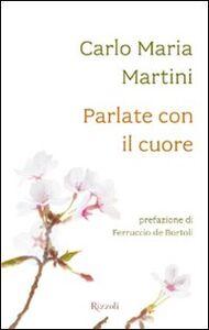 Foto Cover di Parlate con il cuore, Libro di Carlo Maria Martini, edito da Rizzoli