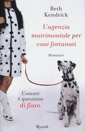 L' agenzia matrimoniale per cani fortunati
