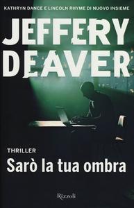 Libro Sarò la tua ombra Jeffery Deaver