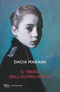 Libro Il treno dell'ultima notte Dacia Maraini