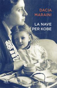 Libro La nave per Kobe. Diari giapponesi di mia madre Dacia Maraini