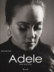 Foto Cover di Adele. One and Only, Libro di Sarah-Louise James, edito da Rizzoli