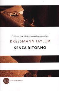 Foto Cover di Senza ritorno, Libro di Katherine Kressmann Taylor, edito da BUR Biblioteca Univ. Rizzoli