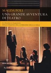Una grande avventura di teatro. Il Franco Parenti nelle pagine del «Corriere della Sera»