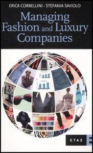 Foto Cover di Managing fashion and luxury companies, Libro di Erica Corbellini,Stefania Saviolo, edito da Rizzoli Etas