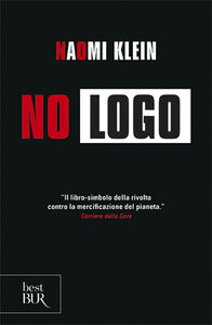 Foto Cover di No logo, Libro di Naomi Klein, edito da BUR Biblioteca Univ. Rizzoli