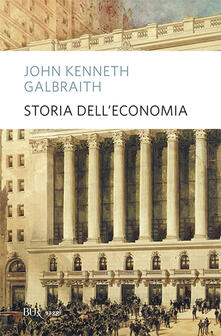 Storia dell'economia - John Kenneth Galbraith - copertina