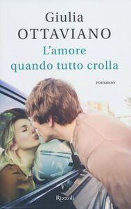 Libro L' amore quando tutto crolla Giulia Ottaviano