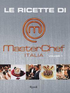 Libro Le ricette di MasterChef Italia. Vol. 1
