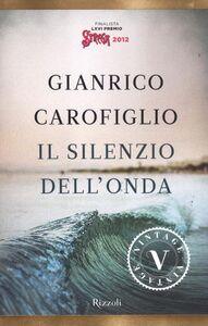 Foto Cover di Il silenzio dell'onda, Libro di Gianrico Carofiglio, edito da Rizzoli