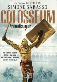 Colosseum. Arena di sangue - Sarasso Simone - wuz.it