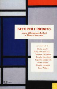 Foto Cover di Fatti per l'infinito, Libro di  edito da BUR Biblioteca Univ. Rizzoli