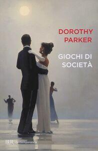 Libro Giochi di società Dorothy Parker