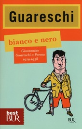 Bianco e nero. Giovannino Guareschi a Parma 1929-1938