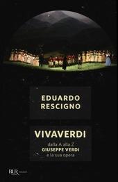 VivaVerdi. Dalla A alla Z Giuseppe Verdi e la sua opera