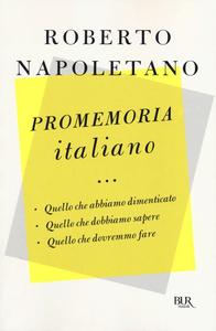 Libro Promemoria italiano. Quello che abbiamo dimenticato, quello che dobbiamo sapere, quello che dovremmo fare Roberto Napoletano