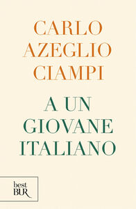Foto Cover di A un giovane italiano, Libro di C. Azeglio Ciampi, edito da BUR Biblioteca Univ. Rizzoli