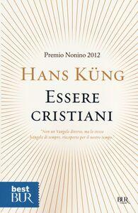 Libro Essere cristiani Hans Küng