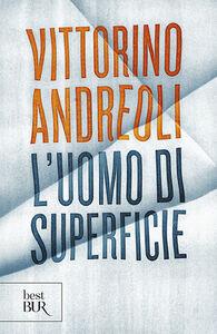 Libro L' uomo di superficie Vittorino Andreoli