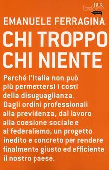 Listadelpopolo.it Chi troppo chi niente. Perché l'Italia non può più permettersi i costi della disuguaglianza. Dagli ordini professionali alla previdenza, dal lavoro alla coesione... Image