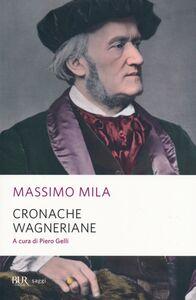 Foto Cover di Cronache wagneriane, Libro di Massimo Mila, edito da BUR Biblioteca Univ. Rizzoli