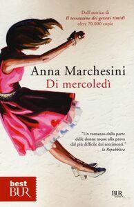 Foto Cover di Di mercoledì, Libro di Anna Marchesini, edito da BUR Biblioteca Univ. Rizzoli