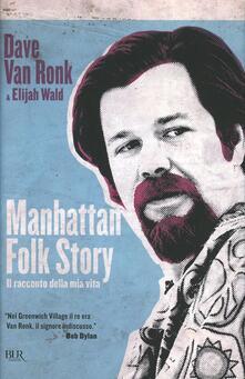 Letterarioprimopiano.it Manhattan folk story. Il racconto della mia vita Image